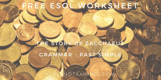 FREE Worksheet! Grammar - Zacchaeus – Past Simple