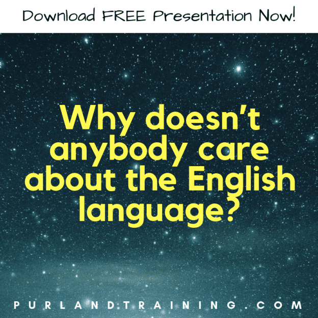 Why doesn't anybody care about the English language? (Presentation)