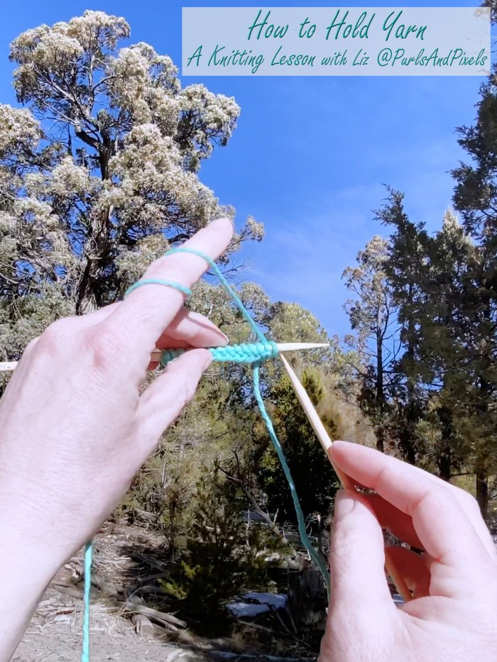 How to hold yarn knitting tutorial from Liz @PurlsAndPixels