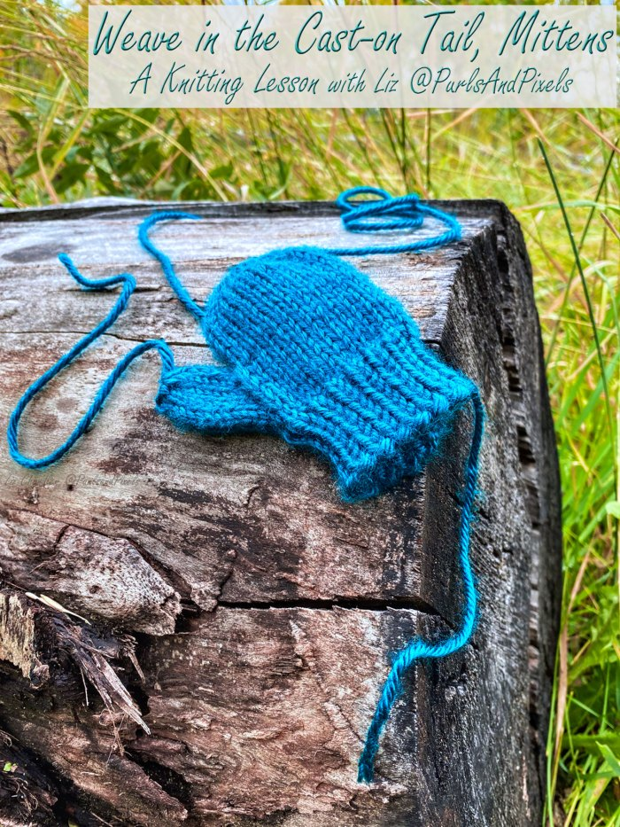Learn to weave in the cast on tail and finish a knit mitten cuff in this knitting lesson with Liz Chandler @PurlsAndPixels.