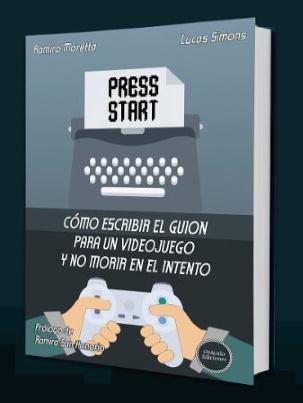 Cómo hacer un guión de videojuegos - libro de Ramiro Moreta y Lucas Simons