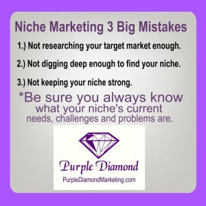 3 Big Niche Marketing Mistakes