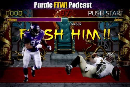 Purple FTW! Podcast: Vikings-Saints Preview - Forward-Down-Forward-High Punch (ep. 411)