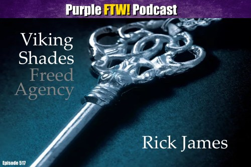 Purple FTW! Podcast: Viking Shades Freed Agency feat. @SigmundBloom + @DWolfsonKSTP (ep. 517)