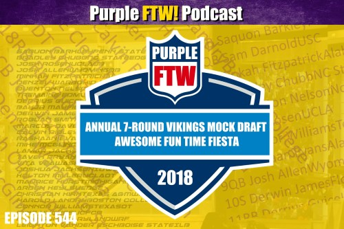 Purple FTW! Podcast: ANNUAL OFFICIAL VIKINGS 7-ROUND MOCK DRAFT PARTY TIME (ep. 544)