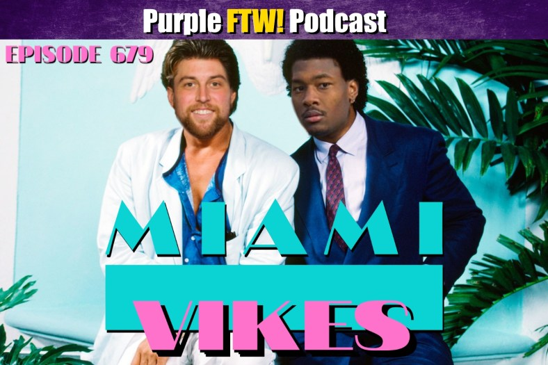 Purple FTW! Podcast: Miami Vikes feat. Armando Salguero, Kyle Crabbs + #VikesOverBeers! (ep. 679)