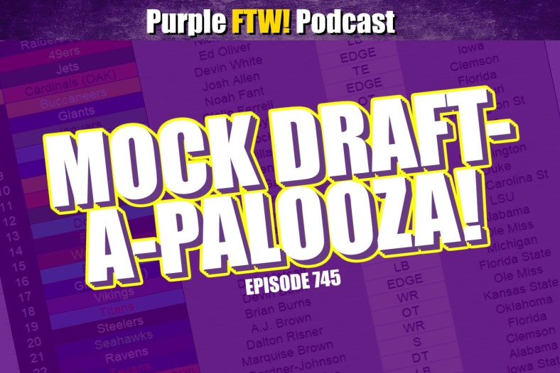 Purple FTW: Official Mock Draft-A-Palooza! (ep. 745)