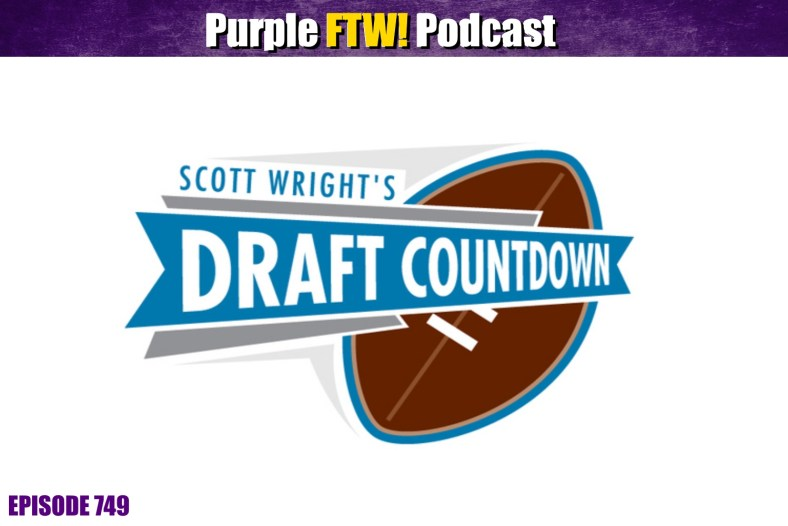 Purple FTW: Assessing the Vikings Draft Class with Scott Wright of Draft Countdown! (ep. 749)