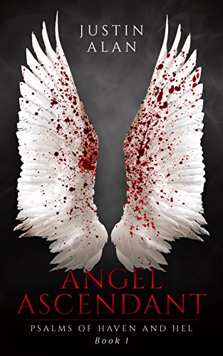 Angel Ascendant (Psalms of Haven and Hel Book 1)