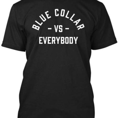 BLUE COLLAR VS EVERYBODY TEE