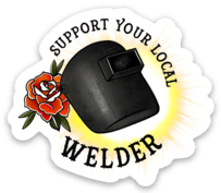 Support Your Local Welder Sticker