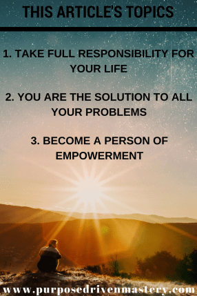 Take Full Responsibility and Be the Creator of Your Own Destiny - Purpose Driven Mastery