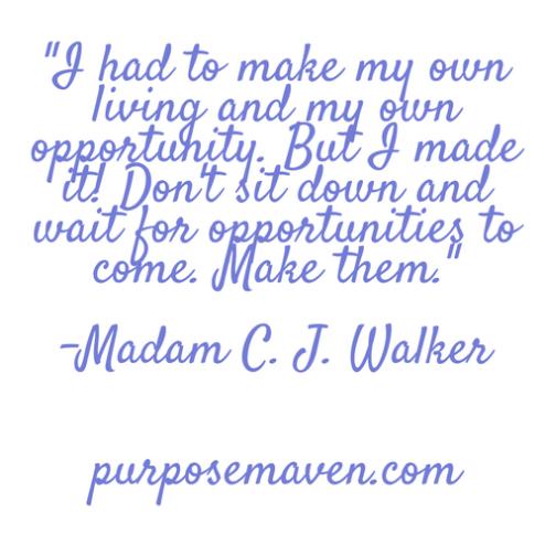 Madam C. J. Walker Quote