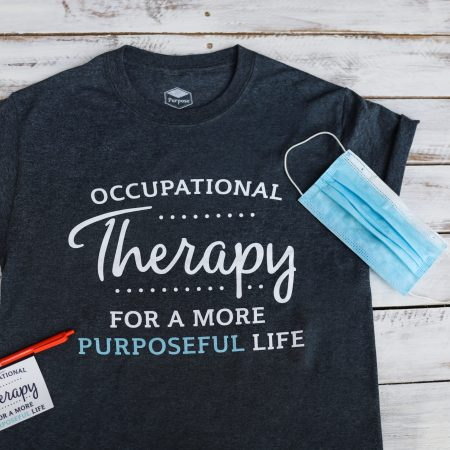 Occupational Therapy Shirt- Purposeful Life