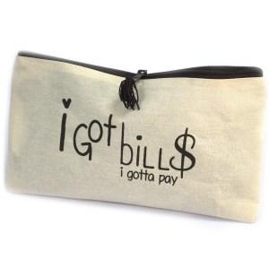 Get Organised Pouch - I Got Bills (I gotta pay)