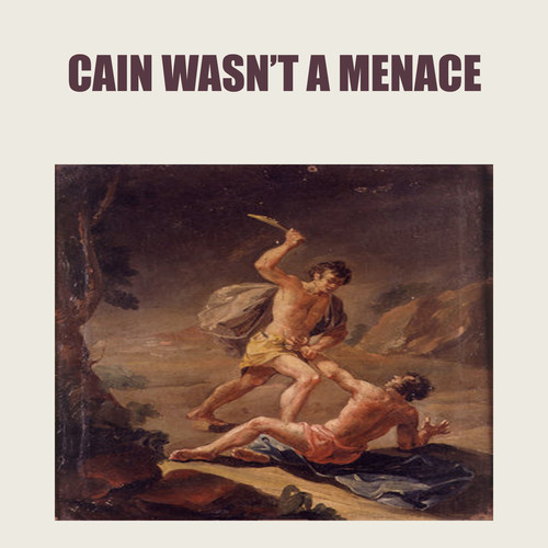Absolute Cain Wasnt a Menace