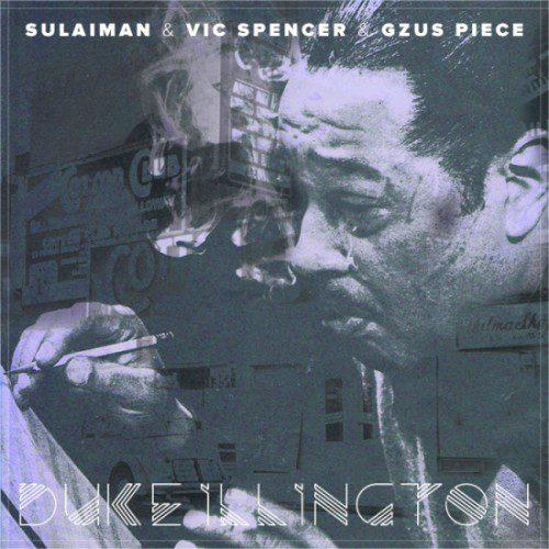 Sulaiman Vic Spencer Gzus Piece Duke Illington