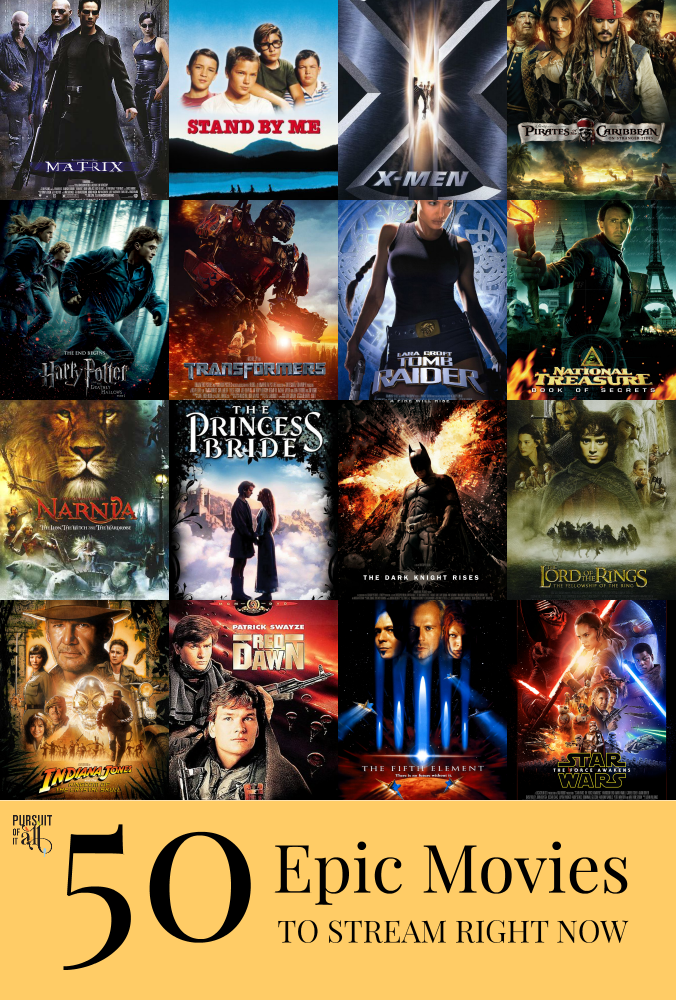 50 Epic Movies To Stream Right Now!!!