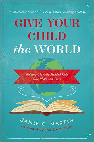 """Give Your Child the World"" by Jamie C. Martin"