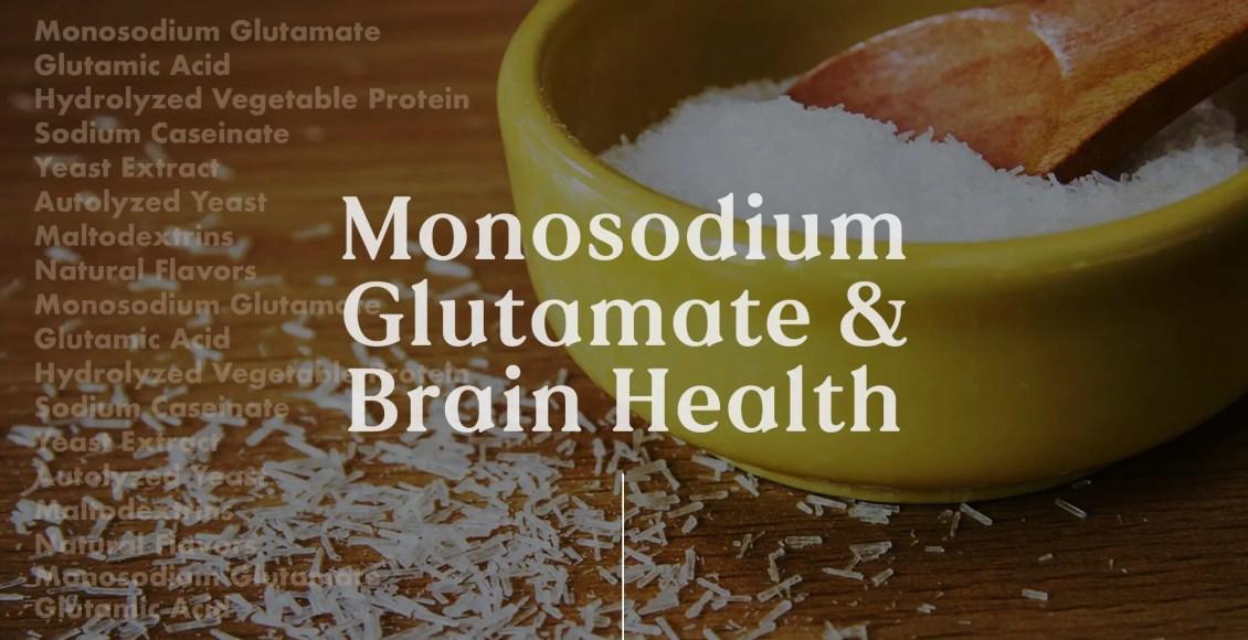 Monosodium Glutamate and Brain Health | El Paso, TX Chiropractor