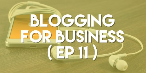 Blogging for Business - Push Pull Sales & Marketing Podcast - Episode 11