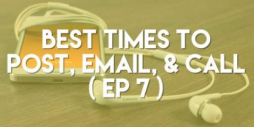 Best Times to Call, Email, & Post - Push Pull Sales & Marketing Podcast - Episode 7