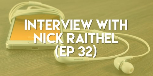 Interview with Nick Raithel