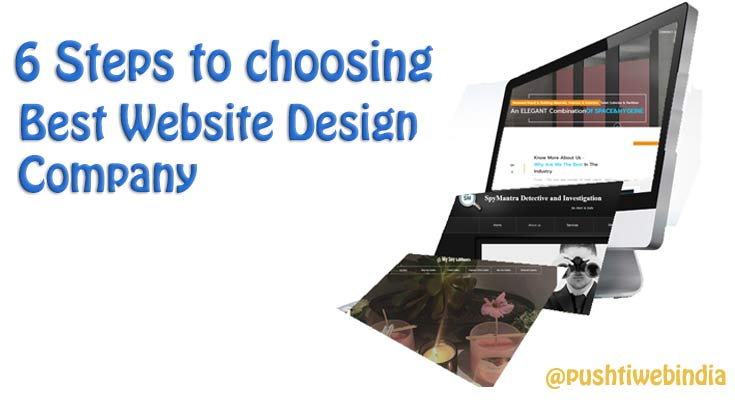 6 Steps To Choosing The Best Website Design Company In Mumbai Pushti Blog Seo Blogs Seo Tips And Suggestions Internet Marketing Trends Sem Smo Digital Online Marketing