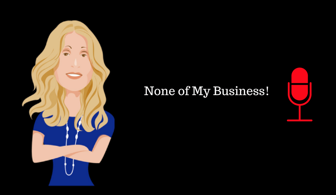 006: None Of My Business