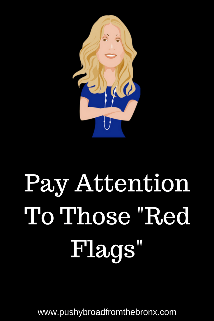 Do you ever feel like you have warning signs to be cautious or to stop something that you thought was okay at first? Here\'s how to listen to your gut and make sure you recognize those red flags! #personaldevelopment #personalgrowth #selfhelp #selfcare #pushybroadfromthebronx