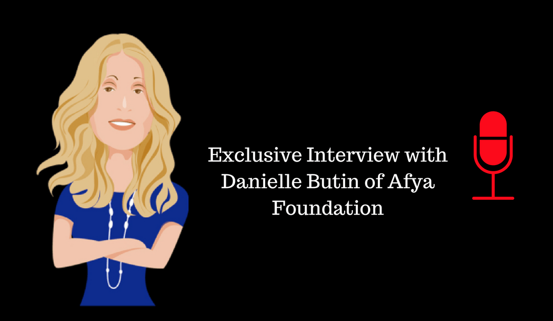 021: Exclusive Interview With Danielle Butin of Afya Foundation