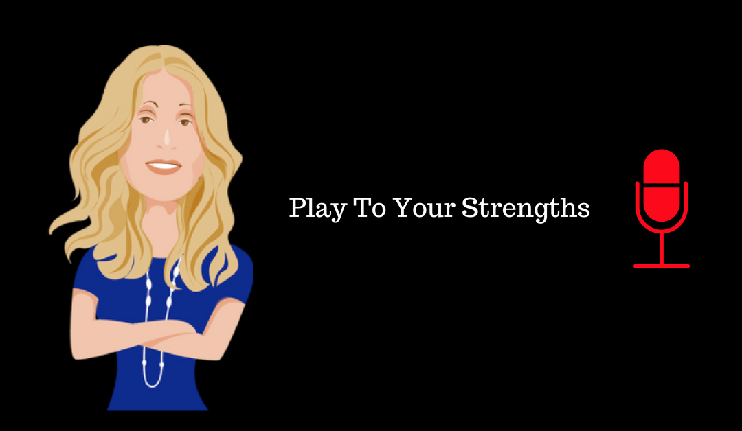 027: Play To Your Strengths