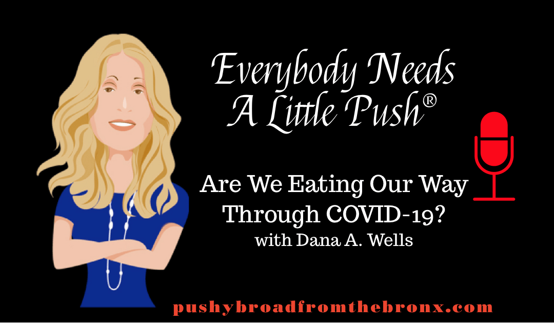 Are We Eating Our Way Through COVID-19?