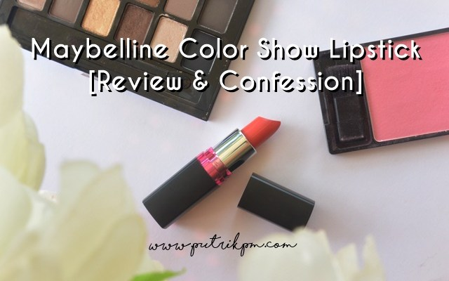 Maybelline Color Show Lipstick – The Rock Coral (Review & Confession)