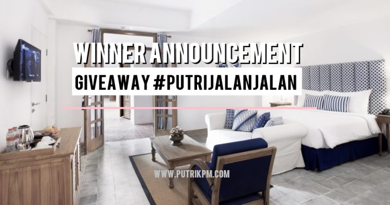 [ANNOUNCEMENT] Pemenang Giveaway #PutriJalanJalan #1