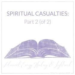 spiritual casualties, dark night of the soul, crystal children, indigo children, starseeds, advanced healing techniques