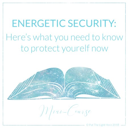 energetic security, psychic security, psychic attacks, shamanism, entity removal, energy healing