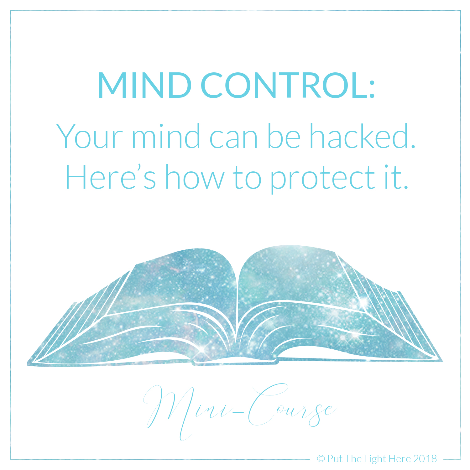 Mind Control: Your mind can be hacked  Here's how to protect it  - Put The  Light Here