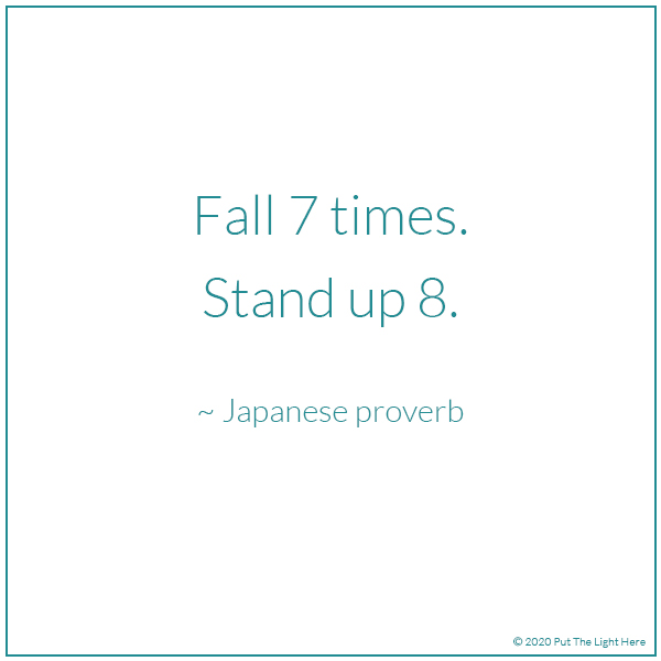 fall 7 times, fall seven times, proverb, the right way,
