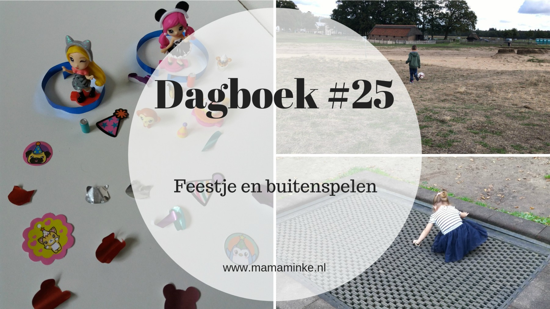 Dagboek #25: feestje en buiten spelen