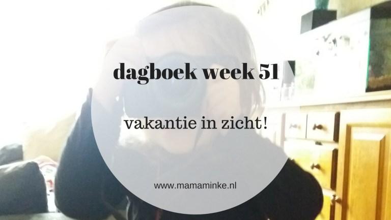 Dagboek: vakantie in zicht! week 51