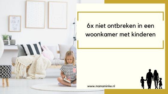 6 x niet ontbreken in een woonkamer met kinderen