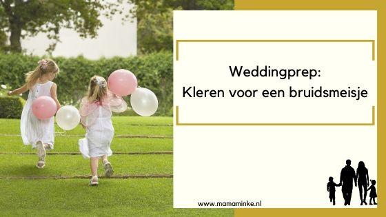 weddingprep: kleren voor onze jongste als bruidsmeisje