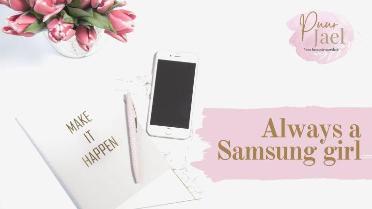 Eens een Samsung meisje, altijd een Samsung meisje
