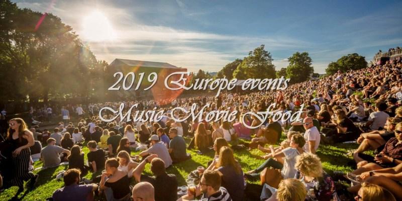2019 歐洲特殊節慶整理 II 除了聖誕市集還有音樂節、電影節、美食節、賽馬節、啤酒節