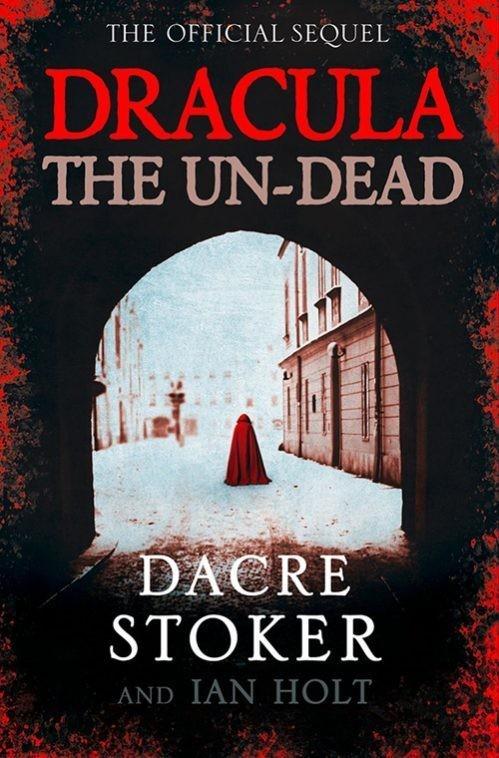 Dracula the Un-Dead by Dacre Stoker & Ian Holt