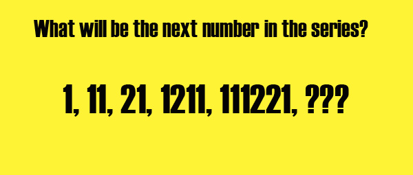 Next number in series 1, 11, 21, 1211, 111221