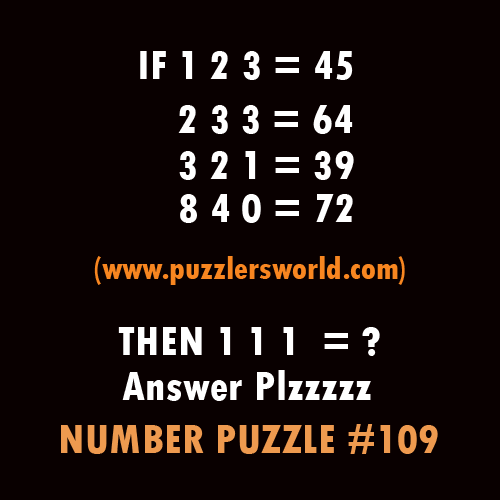 IF 1 2 3 = 45 2 3 3 = 64 3 2 1 = 39 8 4 0 = 71 Then 1 1 1 = ?