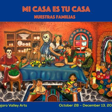 Mi Casa es Tu Casa: Nuestras Familias<br>October 28 - December 13
