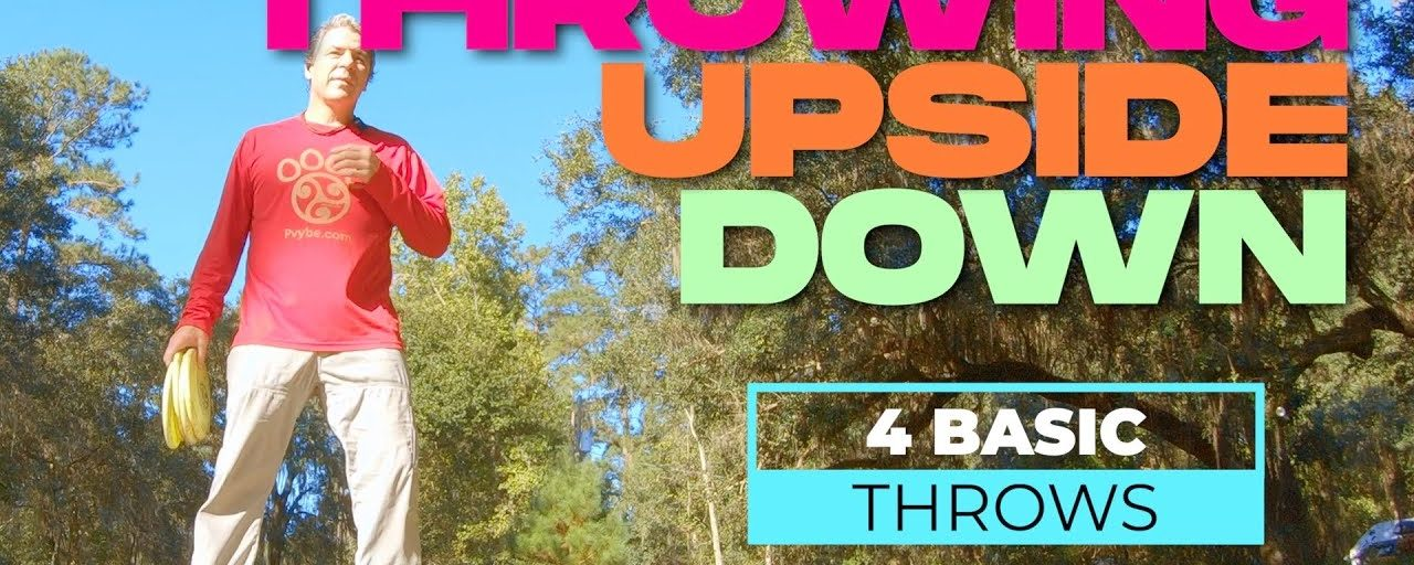 Upside Down Disc Throwing Tips & Technique